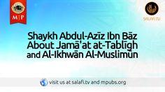 Shaykh Abdul-Azīz Ibn Bāz about Jamā'at At-Tablīgh & Al-Ikhwān Al-Muslim...