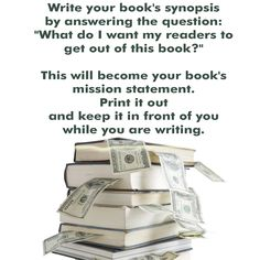 Really important - create and keep a mission statement for your book in front of you while you write!
