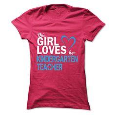 This girl love her KINDERGARTEN TEACHER T Shirt, Hoodie, Sweatshirt