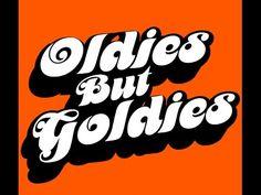 Oldies But Goldies (with lyrics) - https://www.youtube.com/watch?v=eVRxzuJ8AWI
