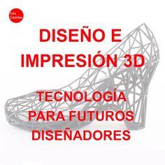 DISEÑO E IMPRESIÓN 3D. TECNOLOGÍA PARA DISEÑADORES Sun Tzu, Signs, 3d, Drawing Lessons, Art School, Circular Economy, Industrial Revolution
