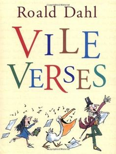 Apr 2015: Vile Verses by Roald Dahl  POETRY MONTH http://www.brighthubeducation.com/lesson-plans-grades-3-5/62561-roald-dahl-poems-for-the-classroom/