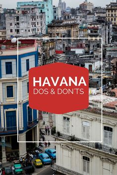 Great Travel Tips for Cuba's Capital City.