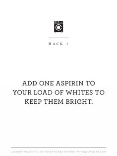 Add an aspirin to your white pieces to keep them looking good. // Laundry Hacks