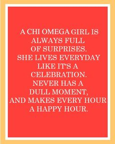 Chi Omega. Sums us up.