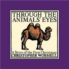 Through the Animals' Eyes: A Story of the First Christmas