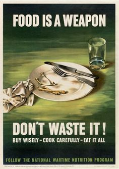 Great Posters from When We Used to Care About Wasting Food | WWII Poster