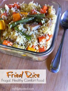 Fried rice is a hearty and healthy comfort food. Plus, it's frugal! Use this recipe to mix and match meat, seasonings, and vegetables to your taste.