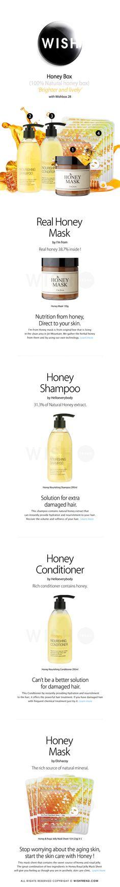 [WISHBOX] WISH BOX (No.28) : Honey Box Quick Overview: WISH BOX (No.28) : Honey Box  Make your skin brighter and lively.  Contents :  [I'M FROM] Honey Mask [H.E.B] Honey Nourishing Shampoo [H.E.B] Honey Nourishing Conditioner [ELISHACOY] Honey & Royal Jelly Mask Sheet