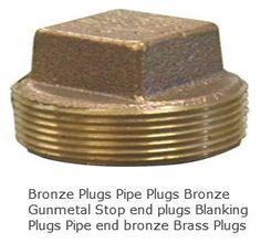 Bronze Plugs Bronze Square Head Plugs #BronzePlugs  #BronzeSquareHeadPlugs  #BronzePlugs #BronzeSquarePlugs  #SquareHeadPlugs  #BronzePipePlugs  We offer Bronze square plugs Bronze Square head plugs  in NPT NPTF BSP BSPT Threads. Over and above Bronze pipe plugs we can also offer Brass Couplings bronze couplings Taper threaded Bronze plugs, phosphor bronze fittings, Aluminium bronze pipe fittings, Marine bronze Fittings,  bronze hose fittings, bronze boat fittings,  etc.