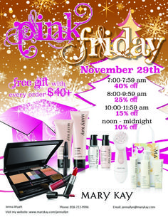 Special deals on your Mary Kay Skin Care and Cosmetics for tomorrow's PINK FRIDAY! Complimentary gift-wrapping. FREE shipping and FREE gift on all orders over $40!