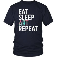 Eat Sleep Art Repeat T-Shirt Funny Artist Creative Gift – Bornmay