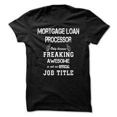 Awesome Shirt For Mortgage Loan Processor