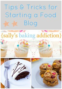Bites to Grow Your Blog: getting started & site design | @Sally M. [Sally's Baking Addiction]