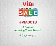 #VIABOTS Only 6 days to start biggest travel sale on Via.com