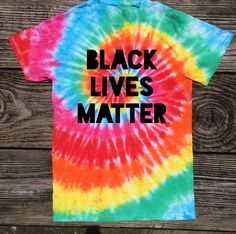 Hey, I found this really awesome Etsy listing at https://www.etsy.com/listing/293015499/black-lives-matter-tie-dye-shirt-fair