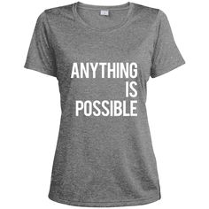 Anything is Possible Women's Dri-Fit Moisture-Wicking T-Shirt
