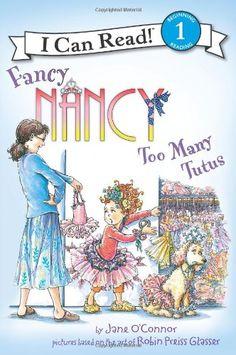 Fancy Nancy: Too Many Tutus (I Can Read Book 1) by Jane O'Connor,http://www.amazon.com/dp/0062083074/ref=cm_sw_r_pi_dp_C6Lptb1YWRRD6XRN