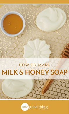 How To Make Luxurious Milk And Honey Soap - One Good Thing by Jillee