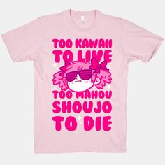 Too Kawaii to Live Too Mahou Shoujo To Die  This is a serious need!