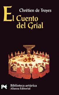 El Cuento del Grial - Chrétien de Troyes. Alianza Editorial, Biblioteca artúrica