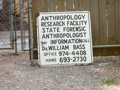 The Body Farm, where forensic scientists and researchers learn about human decomposition.