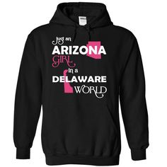 Just An Arizona Girl In A Delaware World T-Shirts, Hoodies. VIEW DETAIL ==► Funny Tee Shirts