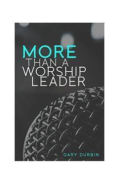 My friend Gary Durbin published an excellent book for pastors, worship leaders & teams!  More Than a Worship Leader https://www.amazon.com/More-Than-Worship-Leader-Durbin/dp/1548826324/ref=tmm_pap_swatch_0?_encoding=UTF8&qid=1504568163&sr=8-1&utm_content=buffer71c00&utm_medium=social&utm_source=pinterest.com&utm_campaign=buffer