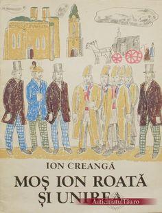 MOS ION ROATA SI UNIREA                   de Ion Creangă  Demult, tare demult, acum vreo 147 de ani, pe când se fierbea Unirea în Iaşi, boierii moldoveni s-au gândit să… Vintage World Maps