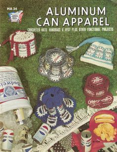024d5866592 Pamphlet from the 70 s showing you how to crochet clothing out of beer cans…  Pop