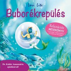 Könyv: Buborékrepülés - Relaxációs mesekönyv (Lori Lite)