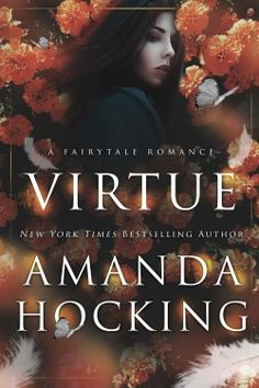 Virtue: A Fairy Tale Romance by [Hocking, Amanda] Latest Books, New Books, Books To Read, Fantasy Love, Fantasy Romance, Amanda Hocking, Enough Book, Beautiful Book Covers, Book Cover Design