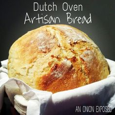 An Onion Exposed: Dutch Oven Artisan Bread.  I just made this Friday and it works great.  It has a very crunchy exterior.