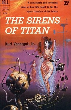 The Sirens of Titan (1959) by Kurt Vonnegut, Jr. 1959 cover by Richard Powers.