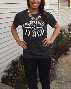 Caffeinate and Teach Graphic Tee Teacher Gift by INKchicago