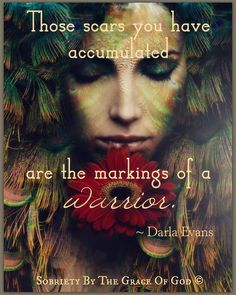 These scars you have accumulated, are the markings of a Warrior. Guerrero Tattoo, Gaia, Goddess Quotes, Wounded Healer, Spiritual Warrior, Warrior Spirit, Spiritual Awakening, Encouragement, Warrior Quotes