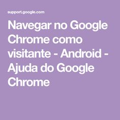Browse Chrome as a guest - Computer Google Chrome, Android, Face Wrinkles, Small Vegetable Gardens, Funny Things, Doll, Hair, Hardanger