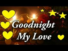GOOD NIGHT video.. Messages.. Romantic & Beautiful Whatsapp Video.. Greetings.. Images... SMS. - YouTube Night Video, Greetings Images, Good Night, Romantic, Messages, My Love, Youtube, Beautiful, Nighty Night