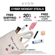 Avon free shipping + 20% off $40 or more + free gift with any $65 purchase. Exp: midnight 11/30/15 Use code: CYBER2015 at http://ESEAGREN.avonrepresentative.com