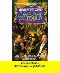 A Night in the Lonesome October (9780380771417) Roger Zelazny, Gahan Wilson , ISBN-10: 0380771411  , ISBN-13: 978-0380771417 ,  , tutorials , pdf , ebook , torrent , downloads , rapidshare , filesonic , hotfile , megaupload , fileserve
