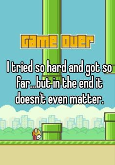 "12 Times ""Flappy Bird"" Drove Human Beings Into A Black Maw Of Existential Despair"