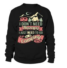 I Just need to go Camping T Shirts Canada, T Shirts Uk, Cool T Shirts, Camping Humor, Go Camping, Funny Camping, Slogan Tshirt, Graphic Sweatshirt, Christmas Fashion