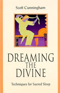 Dreaming the Divine: Techniques for Sacred Sleep by Scott Cunningham http://www.amazon.com/dp/1567181929/ref=cm_sw_r_pi_dp_8ZWWub1E1C49W