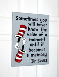 Seuss Quote with Double Hat Hand Painted onto Canvas by LucyBelle. Seuss Quote with Double Hat H. Dr. Seuss, Quotable Quotes, True Quotes, Great Quotes, Inspirational Quotes, Quotes Quotes, Class Quotes, Aunt Quotes, Teacher Quotes