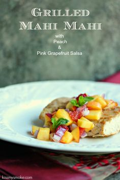 Grilled Mahi Mahi with Peach and Pink Grapefruit Salsa- Mahi-Mahi, the fish so…