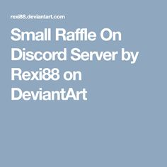 Small Raffle On Discord Server by Rexi88 on DeviantArt