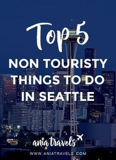 Seattle is known for the fish market and the needle but, I avoid the touristy things at all costs. Here are top 5 non touristy things to do in Seattle.