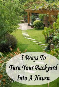 5 Ways to turn your backyard into a haven.