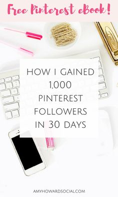 FREE PINTEREST EBOOK - How I Gained 1,000 Pinterest Followers in 30 Days - Amy Howard Social #pinteresttips #pinterestebook - Learn how I made it to 100K in one months with e-commerce!