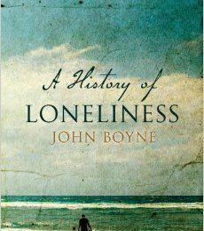 A history of loneliness - John Boyne Time In Ireland, John Boyne, Loneliness, Novels, How To Plan, History, Books, Livros, Historia